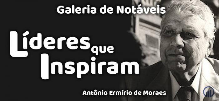 Antônio Ermírio de Moraes, um obstinado pelo desenvolvimento do Brasil