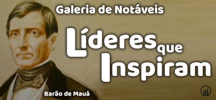 Barão de Mauá, o precursor do liberalismo econômico no Brasil
